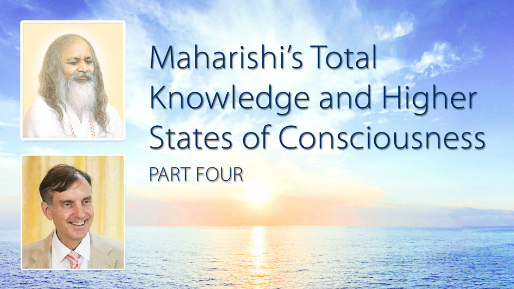 Maharishi's Total Knowledge and Higher States of Consciousness, Part Four * images of Maharishi Mahesh Yogi and Dr. Peter Warburton