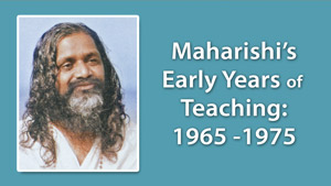 Picture of Maharishi * Maharishi's Early Years of Teaching: 1965 - 1975
