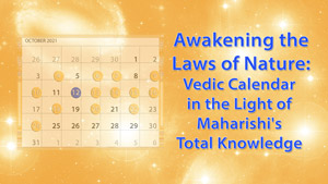 Vedic Calendar in the Light of Maharishi's Total Knowledge
